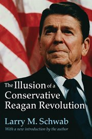 The Illusion of A Conservative Reagan Revolution