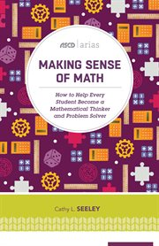 Making sense of math : how to help every student become a mathematical thinker and problem solver cover image