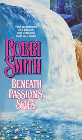 Beneath passion's skies cover image