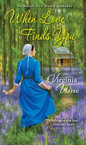 When Love Finds You : an Amish new world romance cover image