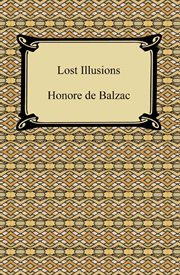 Lost illusions : the two poets. A provincial great man in Paris. The trials of an inventor cover image