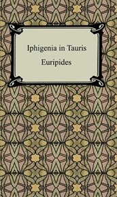 Iphigenia at Aulis ; : and, Iphigenia in Tauris cover image
