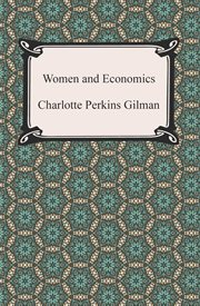 Women and economics : a study of the economic relation between men and women as a factor in social evolution cover image