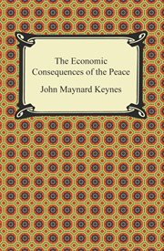 The end of laissez-faire ; : The economic consequences of the peace cover image