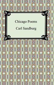 Chicago poems : five poems by Carl Sandburg : for mezzosoprano (or soprano) and piano cover image