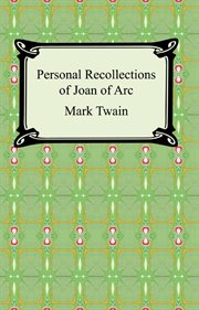Historical romances : the prince and the pauper ; A Connecticut Yankee in King Arthur's court ; Personal recollections of Joan of Arc cover image