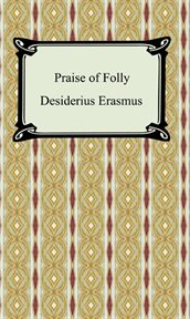 The praise of folly and other writings : a new translation with critical commentary cover image