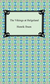 The Vikings at Helgeland; : play in four acts cover image