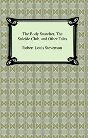 The body snatcher, the suicide club, and other tales cover image