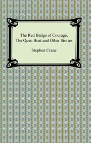 The red badge of courage, the open boat and other stories cover image