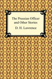 The Prussian officer : and other stories cover image