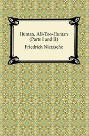 Human, all-too-human (parts I and II) : a book for free spirits cover image