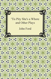'Tis pity she's a whore and other plays cover image