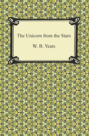 Where there is nothing ; : and, the unicorn from the stars : manuscript materials cover image