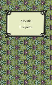 Three plays of Euripides: Alcestis, Medea, the Bacchae cover image