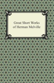 Great short works of Herman Melville cover image