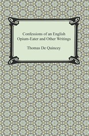 Confessions of an English opium-eater and other writings cover image