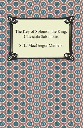 The Key of Solomon the King — Kalamazoo Public Library