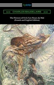 Flowers of evil = : Les fleurs du mal cover image