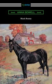 Black Beauty : the autobiography of a horse cover image