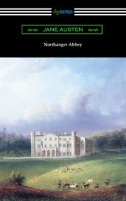 Northanger Abbey : authoritative text, backgrounds, criticism cover image