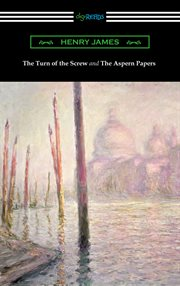The turn of the screw & the Aspern papers cover image