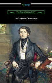 The mayor of casterbridge (with an introduction by joyce kilmer) cover image