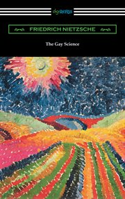 The gay science; : with a prelude in rhymes and an appendix of songs cover image