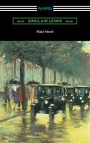 Main Street : the story of Carol Kennicott cover image