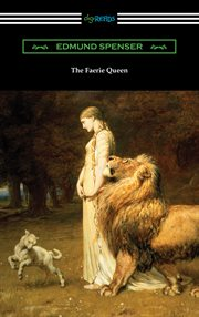 The Faerie Queen : the shepheard's calendar, together with the other works of England's Arch-poët cover image