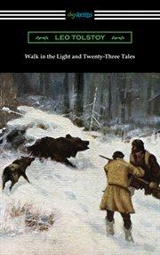 Walk in the light & twenty-three tales cover image
