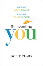 Reinventing you : define your brand, imagine your future cover image