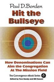 Hit the bullseye : how denominations can aim congregations at the mission field cover image