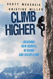 Climb higher : reaching new heights in giving and discipleship cover image