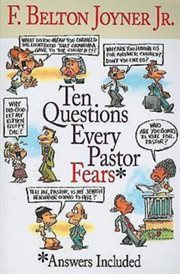Ten questions every pastor fears : answers included cover image