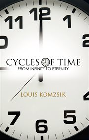 Cycles of time : from infinity to eternity cover image