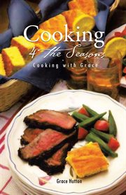Cooking 4 the seasons. Cooking with Grace cover image