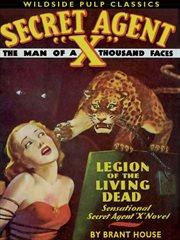 Secret agent x. Legion of the Living Dead cover image