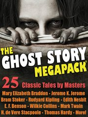 The ghost story megapack: 25 classic tales by masters cover image