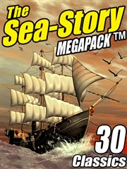 The sea-story megapack : 30 classics cover image