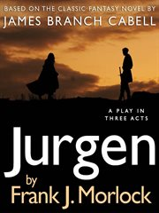 Jurgen : a Play in Three Acts cover image