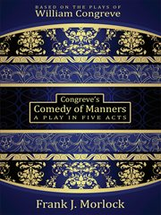 Congreve's Comedy of Manners : a Play in Five Acts cover image
