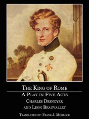 King of Rome : a Play in Five Acts cover image