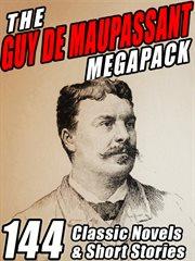 The Guy de Maupassant megapack cover image