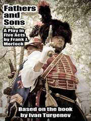 Fathers and Sons : a Play in Five Acts cover image
