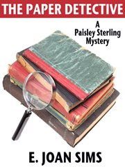 The paper detective : a Paisley Sterling mystery cover image