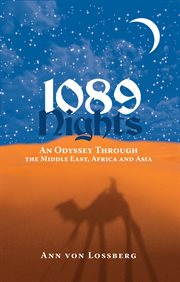 1089 nights : an odyssey through the Middle East, Africa and Asia cover image
