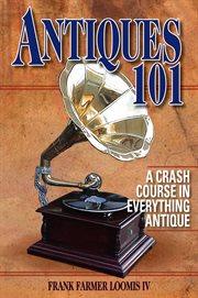 Antiques 101