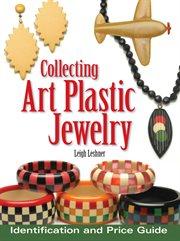 Collecting Art Plastic Jewelry