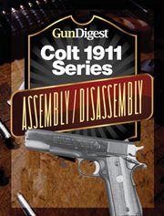 Gun digest colt 1911 assembly/disassembly instructions cover image
